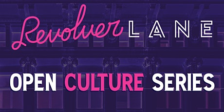 Revolver Lane: Open Culture Series tickets
