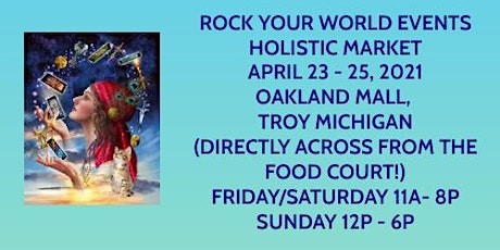 Rock Your World's Weekend Pop-Up Holistic Market @ Oakland Mall! tickets