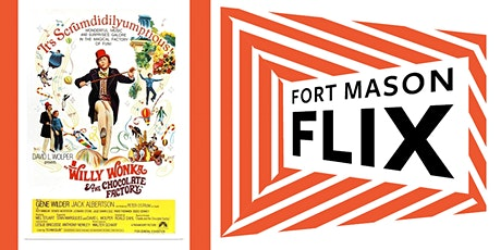FORT MASON FLIX: Willy Wonka and the Chocolate Factory tickets