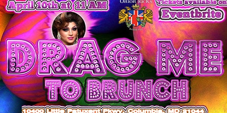 Drag me to Brunch EASTER edition! @ Union Jacks Columbia tickets