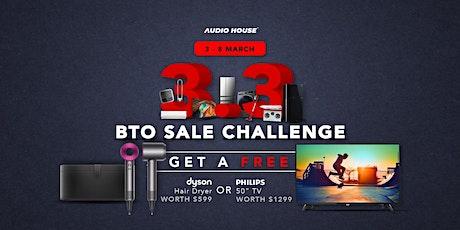 Audio House 3.3 BTO Sale Challenge tickets