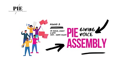 """PIE Assembly Round #2 """"Giving Voice"""" / for Artists and Culture Makers tickets"""