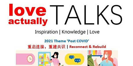 Love Actually Talks 2021 Theme 'Post COVID-Reconnect & Rebuild' tickets