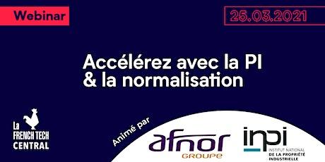 [Webinar]Accélérez avec la PI et la normalisation @INPI @AFNOR billets