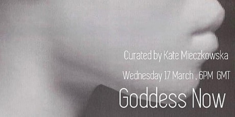 Goddess Now tickets