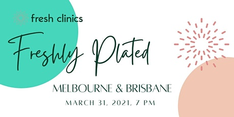 Freshly Plated: Melbourne tickets