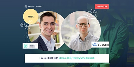 Fireside Chat with Stream CEO, Thierry Schellenbach tickets