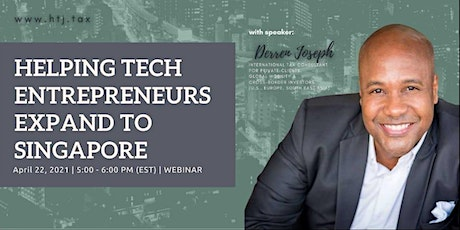 (WEBINAR)Helping Tech Entrepreneurs Expand To Singapore tickets