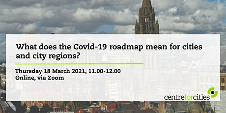 What does the Covid-19 roadmap mean for cities and city regions? tickets