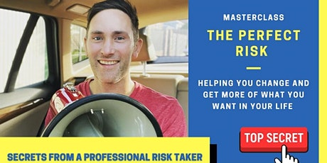 The Perfect Risk! Secrets from a Professional RISK taker tickets