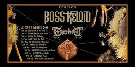 Boss Keloid / Tuskar - Glasgow tickets