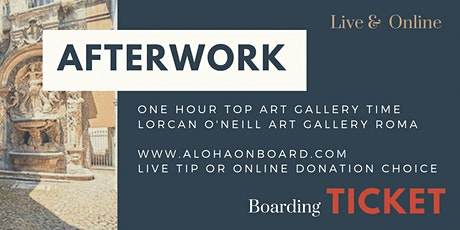 AFTERWORK | One Hour Top Art Gallery Time | Lorcan O'Neill Art Gallery ROMA biglietti