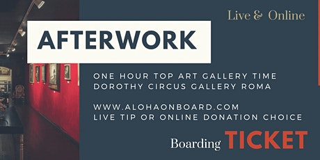 AFTERWORK |  One Hour Top Art Gallery Time | Dorothy Curcus Art Gallery biglietti