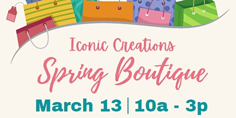 Iconic Creations Spring Boutique tickets
