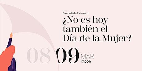 ¿No es hoy también el Día de la Mujer? entradas