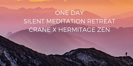 1-Day Silent Meditation Retreat with The Hermitage Zen tickets