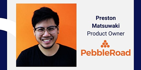 Building a UX Team with Preston Matsuwaki, Product Owner at PebbleRoad tickets