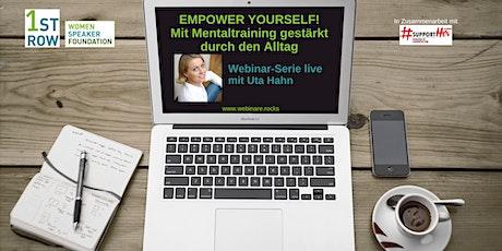 4 Webinare: EMPOWER YOURSELF - Mit Mentaltraining gestärkt durch den Alltag Tickets