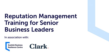 Reputation Management Training For Senior Business Leaders - 5th May tickets