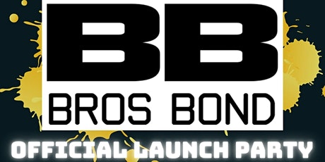 Bro's Bond Official Launch Party tickets
