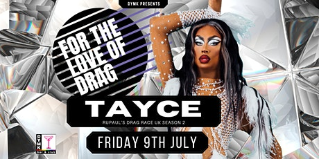 Tayce - For The Love Of Drag at DYMK tickets