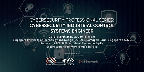 Cybersecurity Industrial Control Systems Engineer (29 - 31 March 2021) tickets