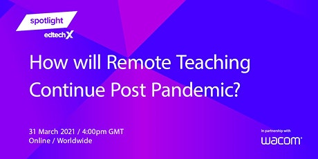 How will Remote Teaching Continue Post Pandemic? tickets