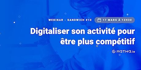 [WEBINAR - SANDWICH #10] Digitaliser son activité pour être plus compétitif entradas