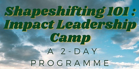 Shapeshifting 101 : Impact Leadership Camp tickets