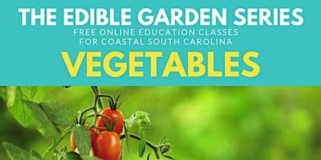 Edible Garden Series: Vegetables 101 tickets