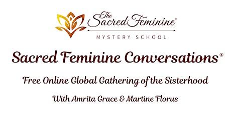 Sacred Feminine Conversations® Free Online Global Sisterhood Circle tickets