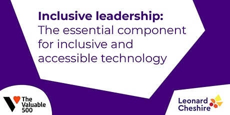 Inclusive leadership - inclusive and accessible tech tickets