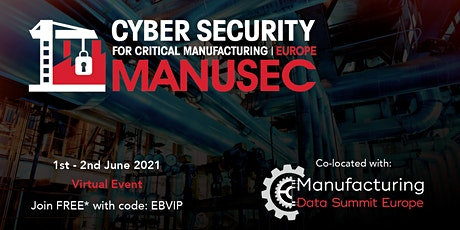 European Cyber Security for Manufacturing Summit  | Online: 1-2  June 2021 tickets
