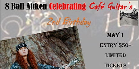 Cafe Guitar 2nd Birthday Bash with 8 Ball Aitken & Karise Eden tickets