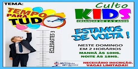 CULTO KIDS - DOMINGO - MANHÃ - 10h00 ingressos