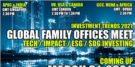 3rd Global Family Offices Meet-Tech-Impact-ESG-SDG Investing - GCC / MENA tickets