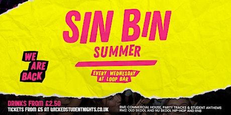 SinBin - SUMMER GLOW PARTY @ THE LOOP (£2.50 DRINKS) IS BACK tickets