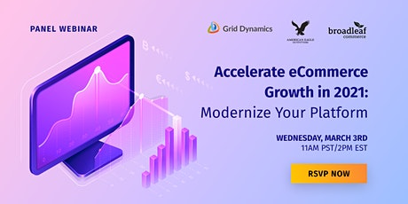 Accelerate eCommerce Growth in 2021: Modernize Your Platform tickets