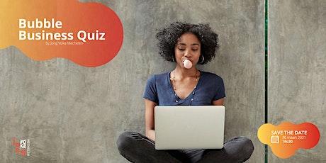 Bubble Business Quiz   by Jong Voka Mechelen tickets