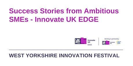 Innovate UK EDGE - Success Stories from Ambitious SMEs tickets