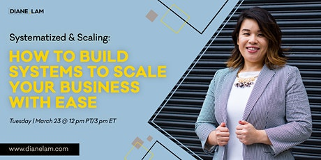 Systemized & Scaling:How to  Build Systems to Scale your Business with Ease tickets