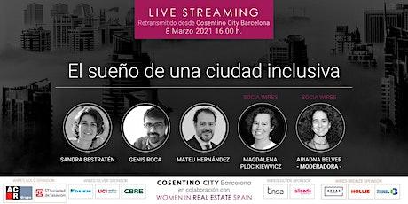 Streaming: ´El sueño de una ciudad inclusiva desde Cosentino City Barcelona entradas