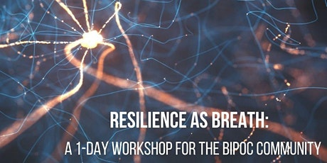 Resilience as Breath: A Workshop for Black, Indigenous, People of Color tickets
