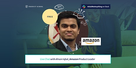 Live Chat with Amazon Product Leader tickets