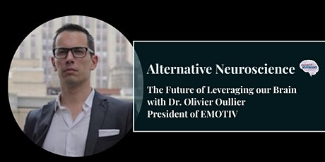 The Future of Leveraging our Brain with Dr. Olivier Oullier of EMOTIV tickets