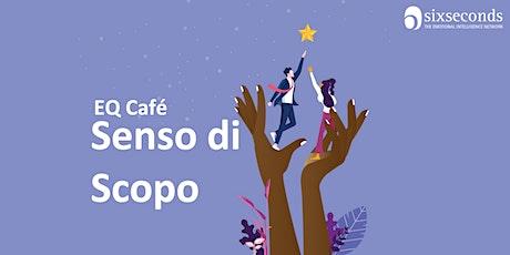 EQ Café Senso di Scopo / Community di  Roma, Frosinone, Nola e Caserta biglietti