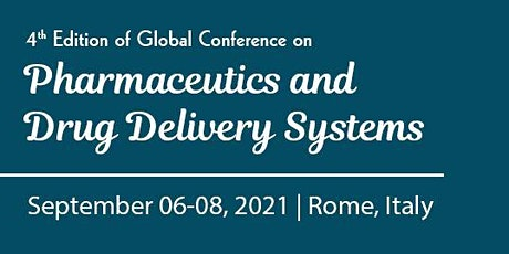 4th Edition of Global Conference on Pharmaceutics and Novel Drug Delivery S biglietti