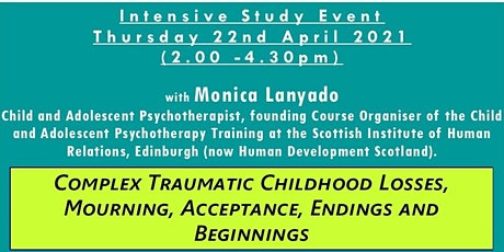 Complex Traumatic Childhood Losses, Mourning, Acceptance, Endings Beginning tickets