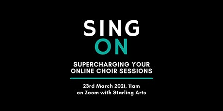 Sing On! How to Supercharge Your Online Choir Sessions tickets