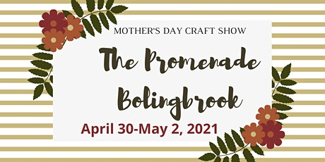 Mother's Day Craft Show @ The Promenade Bolingbrook tickets